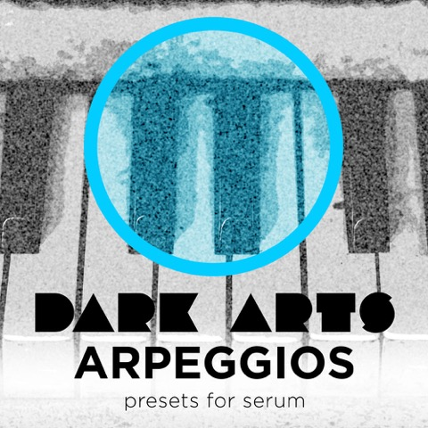 Dark Arts Arpeggios synth presets for serum